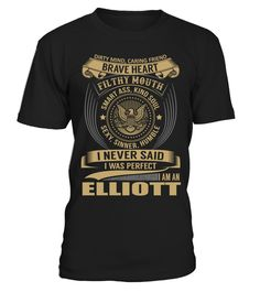"# ELLIOTT - I Nerver Said .  Special Offer, not available anywhere else!      Available in a variety of styles and colors      Buy yours now before it is too late!      Secured payment via Visa / Mastercard / Amex / PayPal / iDeal      How to place an order            Choose the model from the drop-down menu      Click on ""Buy it now""      Choose the size and the quantity      Add your delivery address and bank details      And that's it!"