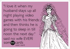 Super funny love quotes for husband humor someecards ideas Funny Mom Quotes, Funny Quotes For Teens, Funny Puns, Hilarious, Video Game Quotes, Video Games Funny, Funny Games, Love Husband Quotes, Husband Humor