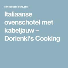 Italiaanse ovenschotel met kabeljauw – Dorienki's Cooking