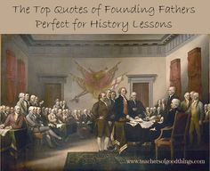 The Top Quotes of Founding Fathers Perfect for History Lessons