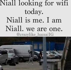 Niall...is me