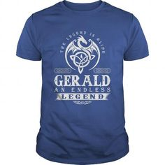 Awesome Tee The Legend Is Alive GERALD An Endless Legend T shirts