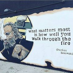What Matters Most Is How Well Your Walk Through The Fire motivational quotes inspirational quotes about life life quotes and sayings life inspiring quotes life image quotes best life quotes