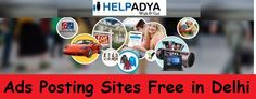 Ads Posting Sites Free in Delhi,  India  Help Adya is ads posting sites free based in Delhi. Search and find best Advertisement here that suits your needs and budget as well. Help Adya is your one-stop-shop with wide range of products & services like, furniture, mobiles, cars, bikes, electronics appliances, watches, accessories, jewellery, clothes, pets, books and so more. For more information please visit our website www.helpadya.com or call at +91-8527198118.