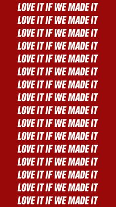 Love it if we made it // the 1975 // wallpaper song lyrics, The 1975 Wallpaper, Music Wallpaper, The 1975 Lyrics, Song Lyrics, The 1975 Quotes, Wallpaper Iphone Quotes Songs, Iphone Wallpaper, Red Aesthetic, Aesthetic Grunge