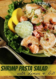 Shrimp, pasta, lemon, and fresh dill - YUM!!! This salad is fresh, light, and very tasty!