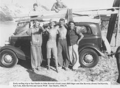 """Ted """"Bones"""" Kerwin, Lew Lewis, John Kerwin and Aaron Wolf (foreground) and Bill Edgar and Jim Kerwin with John Kerwin's Ford during a 1936 surf trip to San Onofre.  Photo courtesy of the Kerwin family  easyreadernews"""