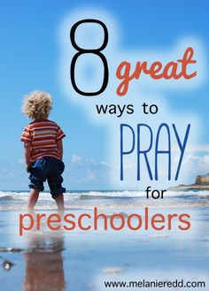 Parenting preschoolers is a wonderful adventure! Here are some very practical ideas and tips for how parents, grandparents, teachers, and friends can pray for the preschoolers in their lives.