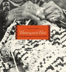 Working with Wool: A Coast Salish Legacy and the Cowichan Sweater: Sylvia Olsen: 9781550391770: Amazon.com: Books