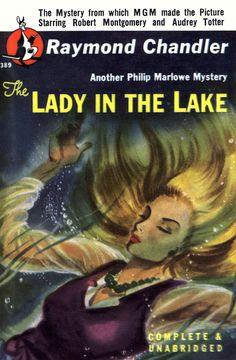 "Read ""The Lady in the Lake"" by Raymond Chandler available from Rakuten Kobo. The Lady in the Lake is a 1943 detective novel by Raymond Chandler featuring the Los Angeles private investigator Philip. Pulp Fiction Book, Crime Fiction, Fiction Novels, Science Fiction, Book Cover Art, Comic Book Covers, Sci Fi Books, Comic Books, Horror Books"