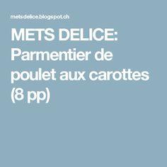 METS DELICE: Parmentier de poulet aux carottes (8 pp)