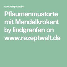 Pflaumenmustorte mit Mandelkrokant by lindgrenfan on www.rezeptwelt.de