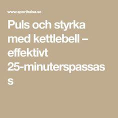 Puls och styrka med kettlebell – effektivt 25-minuterspassass