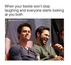 Dylan and Tyler are the funniest to be around omg