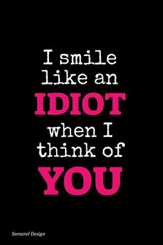Thinking of you makes me me feel like an idiot (: