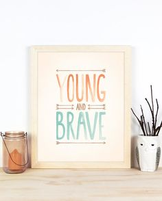 Young & Brave Art Print in 11x14 or A3 by BillyandScarlet on Etsy, $30.00 art for Ryder's room