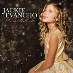 Dream With Me, (jackie evancho, heavenly, perfection, angelic, susan boyle, david foster, barbra streisand, classical crossover, america s got talent, michael grimm)