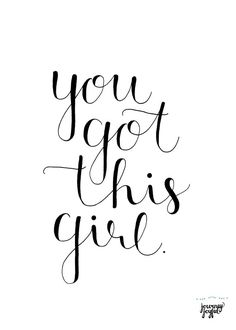 Motivational Quotes For Women Discover You Got This Girl Hand Lettered Art Digital File Motivational Office Decor Desk Decor You Got This Quotes, Great Quotes, Quotes To Live By, Me Quotes, This Girl Quotes, Unique Quotes, Strong Quotes, Quotable Quotes, Famous Quotes
