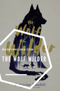 My review of The Wold Wilder by Katherine Rundell.