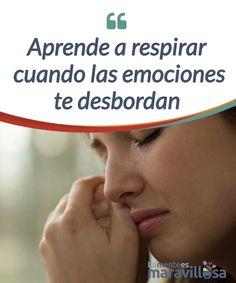 Aprende a respirar cuando las emociones te desbordan Las #emociones son como #brújulas que nos guían, #empujándonos a la acción en la mayoría de los casos (no en todos, piensa por ejemplo, que el miedo puede tener un efecto paralizante). #Psicología