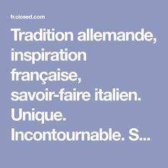 Tradition allemande, inspiration française, savoir-faire italien. Unique. Incontournable. Souveraine. C'est CLOSED. Online Shopping, Baby Kids, Unique, Inspiration, Fashion, Italy, Biblical Inspiration, Moda, Net Shopping