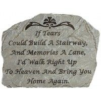 Memorial Stepping Stone: If Tears Could Build