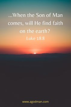…When the Son of Man comes, will He find faith on the earth? Luke 18:8 Christian Devotions, Christian Encouragement, Words Of Encouragement, The Son Of Man, Son Of God, Jesus Return, God First, Beautiful Songs, You Are Invited