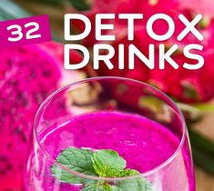 32 Detox Drinks- to cleanse your body and flush out toxins. #weightlosssmoothiesrecipes
