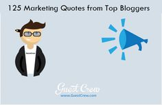 125 Marketing Quotes from Top Bloggers - Online Marketing Blog