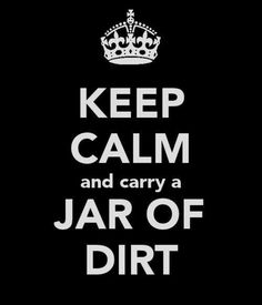 I've got a jar of dirt...