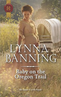 Baby on the Oregon Trail (Harlequin) by Lynna Banning. New Year, new family! Heading West, pregnant widow Jenna Borland's life surely can't get any more complicated—until fate throws Lee Carver across her path. She resents his help, but she needs him to drive her wagon over the Great Plains. Lee can't fathom why this prickly woman gets under his skin. But as the journey brings these two outsiders together, he wonders if Jenna and her baby could be just what he needs to begin a new life…