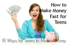 How to Make Money Fast for Teens: 18 Ways for Teens to Make Money - The Work at Home Wife
