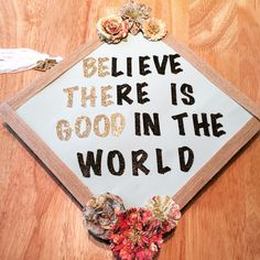 Believe there is good in the world. University of Texas Class of 2015. Decorated graduation cap. #gradcaps #graduation #graduationcaps