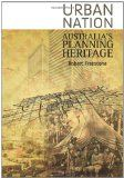 Urban nation : Australia's planning heritage / Robert Freestone