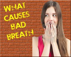 What causes bad breath Bad Breath, Dental Health, Cavities, Breathe, The Cure, Health Fitness, My Style, Tips, Oral Health