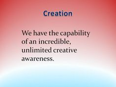 We have the capability of an incredible, unlimited creative awareness - Creation quote from the Akashic Records with Aingeal Rose & AHONU