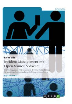 Incident Management mit Open Source Software. GRIN http://grin.to/2t4LM Amazon http://grin.to/ZGe8e