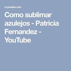 Como sublimar azulejos - Patricia Fernandez - YouTube