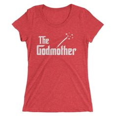 Ladies' The GodMother t-shirt - Mom Gifts for Mother's Day / Birthday