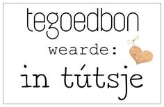 Tegoedbon - in tútsje | Mini-kaartjes | Gewoon te gek Facebook Quotes, Samar, Hug, Texts, I Shop, Fries, Pyrography, Words, Poster