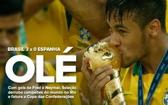 FIFA - Confederations Cup Brazil 2013.  Winner: BRASIL!!! 3 X 0 Spain