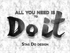 All you need is to.. Do it by StasDoDesign