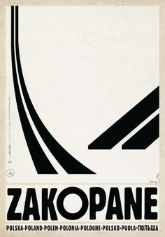 Zakopane Polish Ski Resort Check also other posters from PLAKAT-POLSKA series Original Polish poster designer: Ryszard Kaja year: 2013 size: Polish Movie Posters, Visit Poland, Love Posters, Modern Posters, Art Posters, Graph Design, 2d Design, Pub, Illustrations And Posters