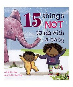 Another great find on #zulily! 15 Things Not to Do With a Baby Hardcover Book #zulilyfinds