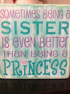 Sometimes being a Sister is even better than being a by djantle, $20.00