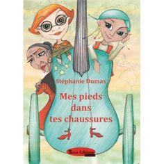 """""""Mes Pieds dans tes Chaussures"""", un roman pour la jeunesse publié en octobre 2014 aux éditions Yucca, écrit par Stéphanie DUMAS"""