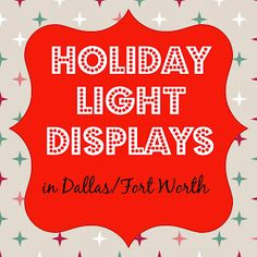 Best Holiday Light Displays in Dallas/Fort Worth ~ 2013 - R We There Yet Mom? | Family Travel for Texas and beyond...