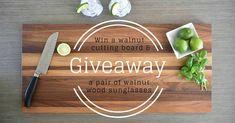 Win a walnut cutting board and a walnut pair of sunglasses
