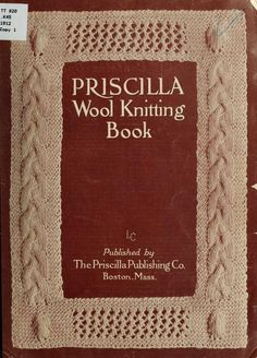 Priscilla Wool Knitting Book from 1908