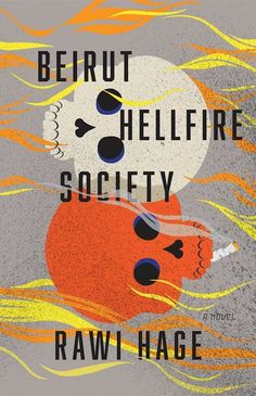 Here are the book covers that caught my eye this month. Beirut Hellfire Society by Rawi Hage; design by Lisa Jager (Knopf Canada / August The